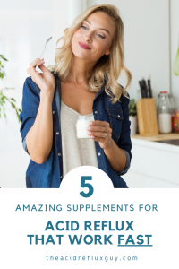 5 Amazing Supplements for Acid Reflux