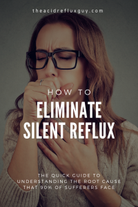 Silent Reflux Cure